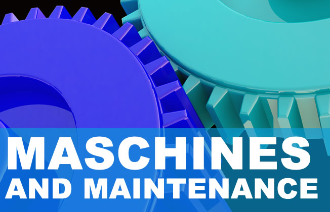 Machines & Maintenance
